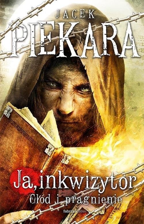 okładka Ja inkwizytor. Głód i pragnienie, Książka | Piekara Jacek