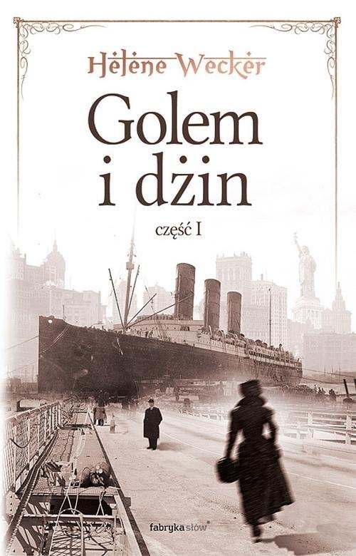 okładka Golem i Dżin. Część 1, Książka | Wecker Helene