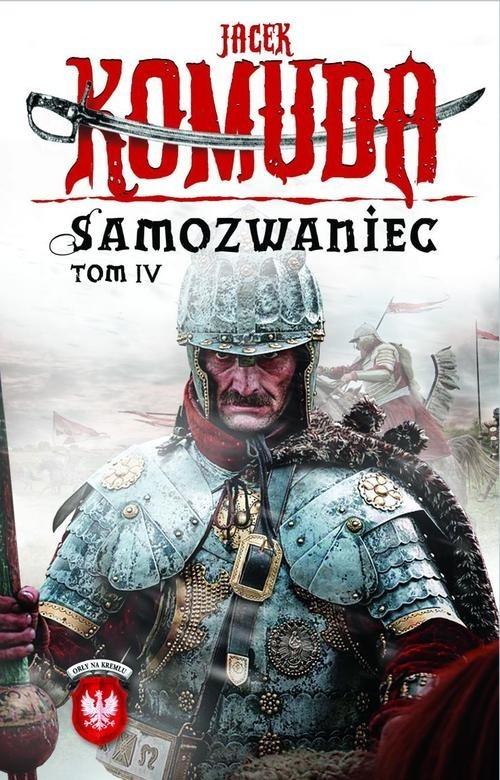 okładka Orły na Kremlu. Samozwaniec. Tom 4, Książka | Komuda Jacek