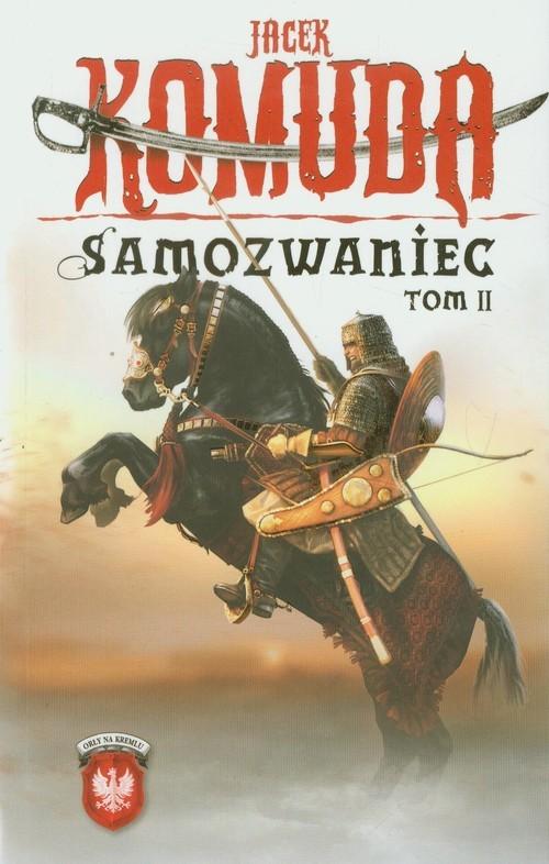 okładka Samozwaniec. Tom 2, Książka | Komuda Jacek