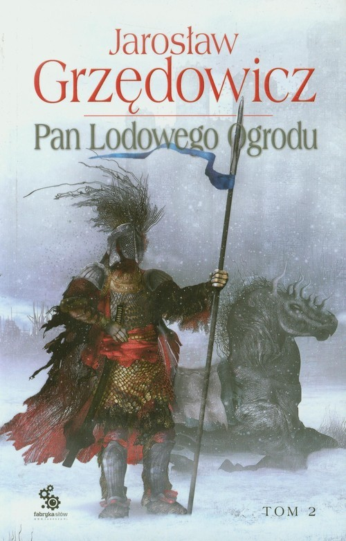 okładka Pan Lodowego Ogrodu. Tom 2, Książka | Jarosław Grzędowicz