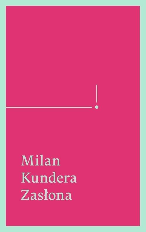 okładka Zasłona. Esej w siedmiu częściach, Książka | Kundera Milan