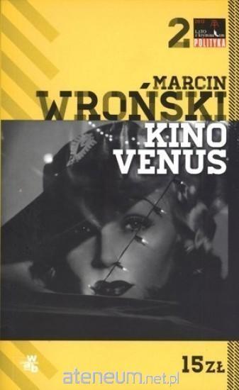okładka Kino Venus, Książka | Wroński Marcin