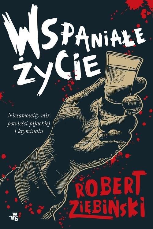 okładka Wspaniałe życie, Książka | Ziębiński Robert