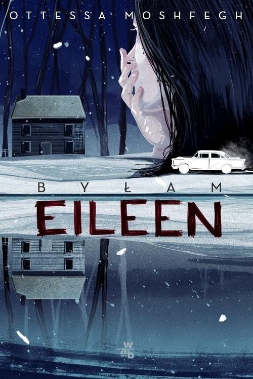 okładka Byłam Eileen, Książka   Moshfegh Ottessa