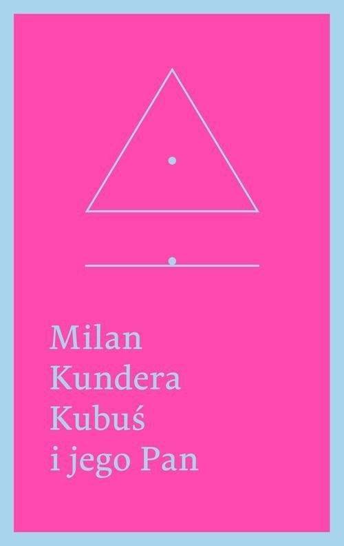 okładka Kubuś i jego Pan. Hołd w trzech aktach dla Denisa, Książka | Kundera Milan