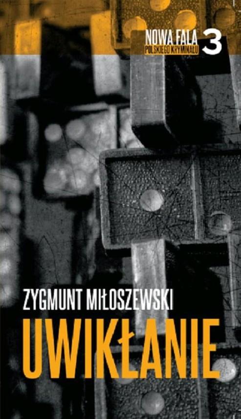 okładka Uwikłanie, Książka | Miłoszewski Zygmunt
