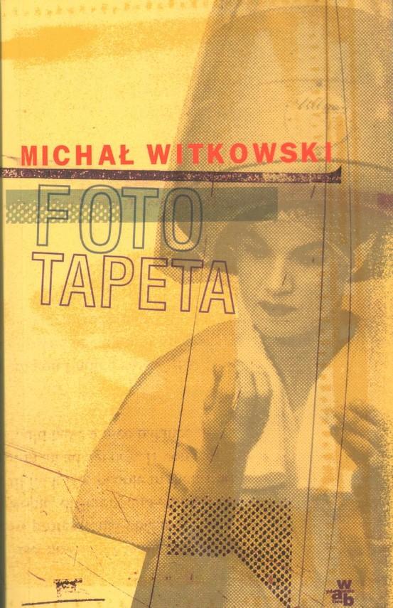 okładka Fototapetaksiążka      Michał Witkowski