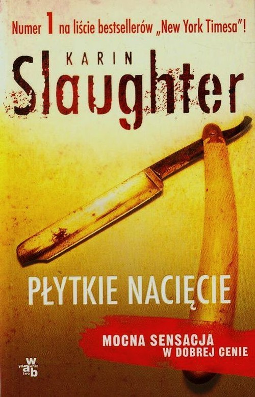 okładka Płytkie nacięcieksiążka      Karin Slaughter