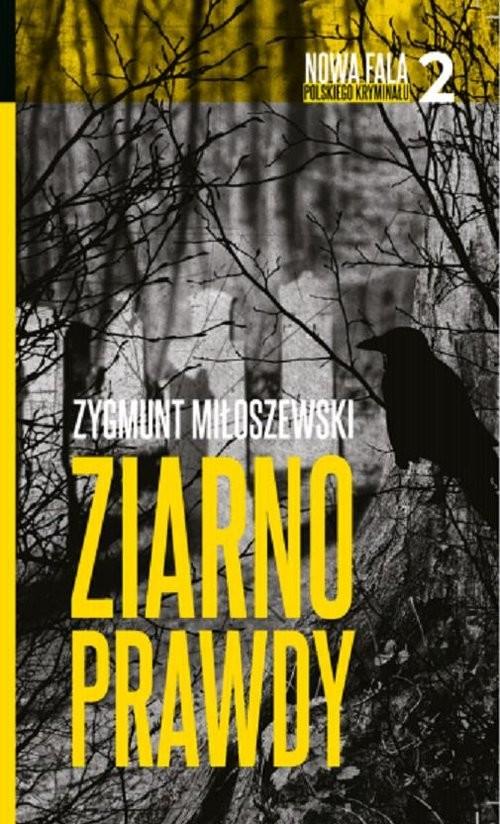 okładka Ziarno prawdyksiążka |  | Miłoszewski Zygmunt
