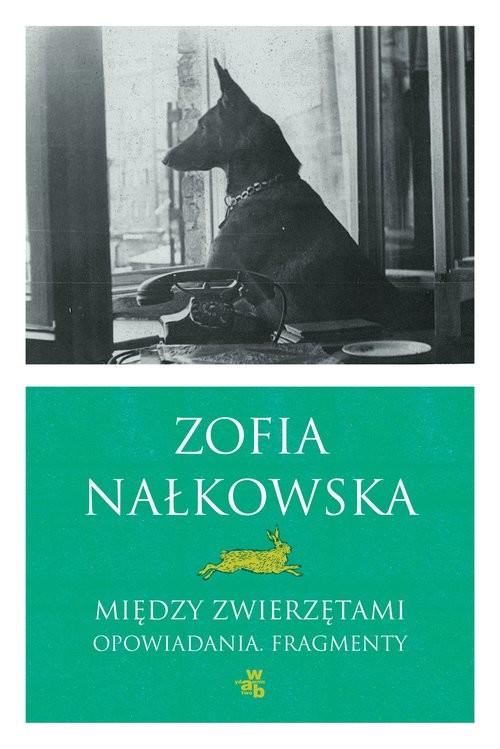 okładka Między zwierzętami, Książka | Nałkowska Zofia