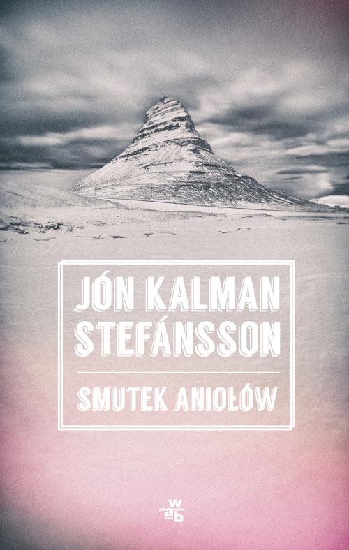 okładka Smutek aniołów, Książka | Jón Kalman Stefánsson
