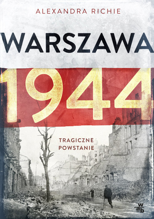 okładka Warszawa 1944. Tragiczne powstanieksiążka |  | Richie Alexandra