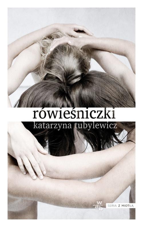 okładka Rówieśniczki, Książka   Tubylewicz Katarzyna