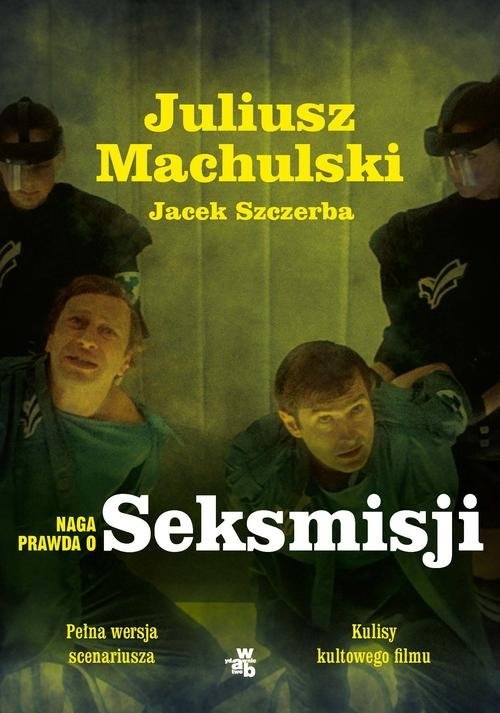 okładka Naga prawda o Seksmisji, Książka | Juliusz Machulski, Jacek Szczerba