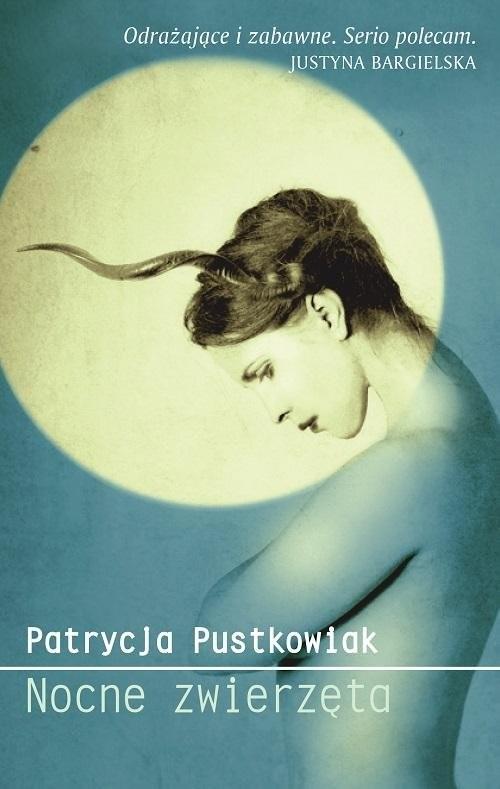 okładka Nocne zwierzęta, Książka | Pustkowiak Patrycja