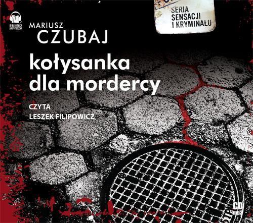 okładka Kołysanka dla mordercy audiobookksiążka |  | Mariusz Czubaj