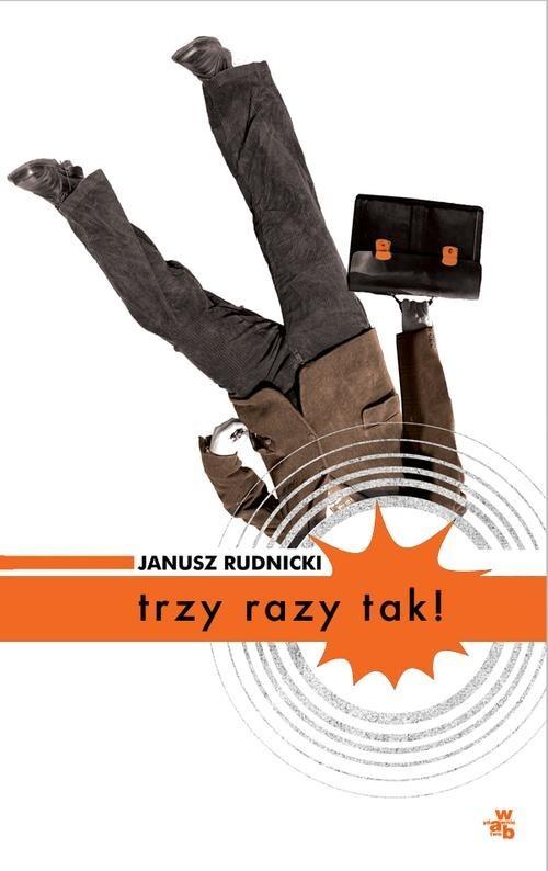 okładka Trzy razy tak!, Książka | Rudnicki Janusz