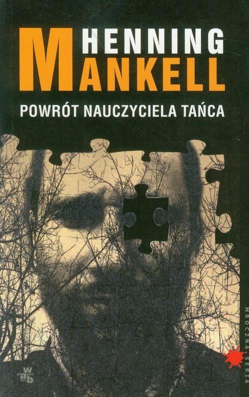 okładka Powrót nauczyciela tańcaksiążka |  | Henning Mankell