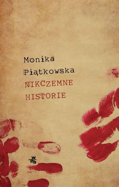 okładka Nikczemne historieksiążka |  | Monika  Piątkowska