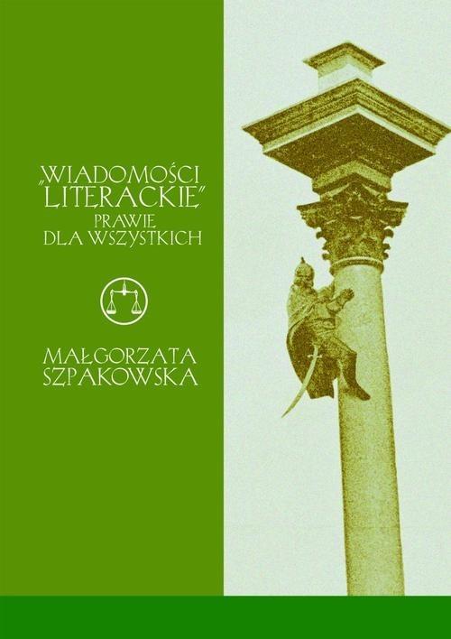 """okładka """"Wiadomości literackie"""" prawie dla wszystkich, Książka   Małgorzata  Szpakowska"""