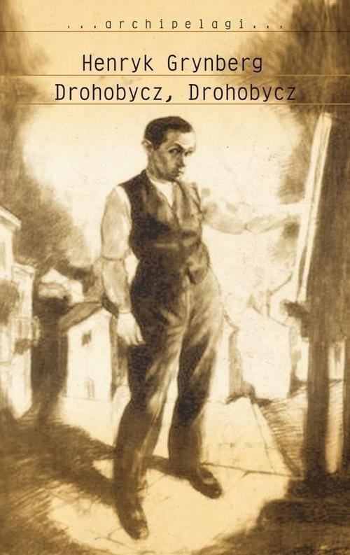 okładka Drohobycz, Drohobycz, Książka | Henryk Grynberg