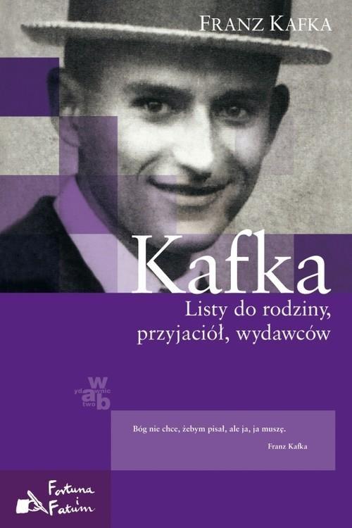 okładka Kafka. Listy do rodziny, przyjaciół, wydawców, Książka   Kafka Franz
