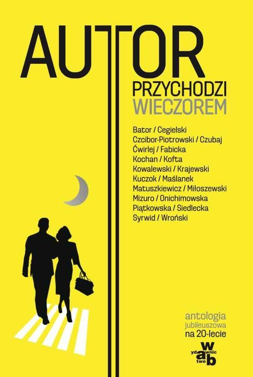 okładka Autor przychodzi wieczorem Antologia jubileuszowa, Książka | Kofta Krystyna, Miłoszewski Zygmunt, F Joanna