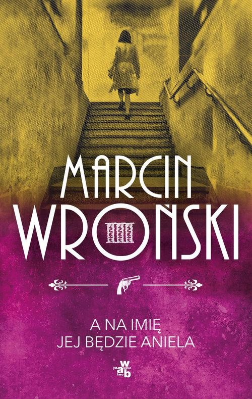 okładka A na imię jej będzie Aniela, Książka | Wroński Marcin