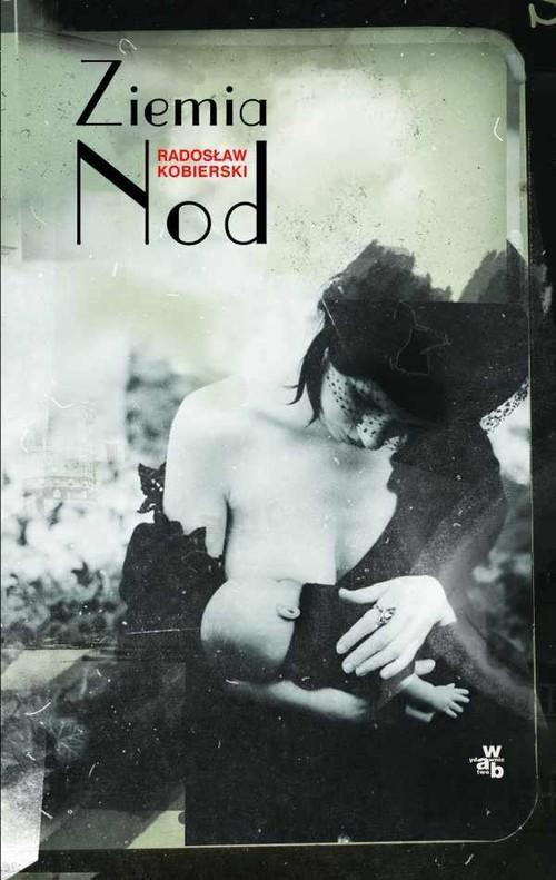 okładka Ziemia Nod, Książka | Kobierski Radosław