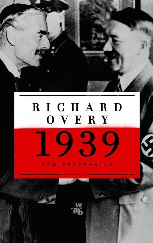 okładka 1939. Nad przepaścią, Książka   Overy Richard