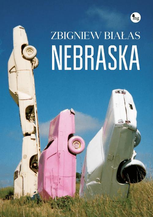 okładka Nebraska, Książka | Zbigniew Białas