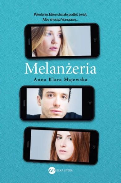 okładka Melanżeria, Książka | Anna Klara Majewska