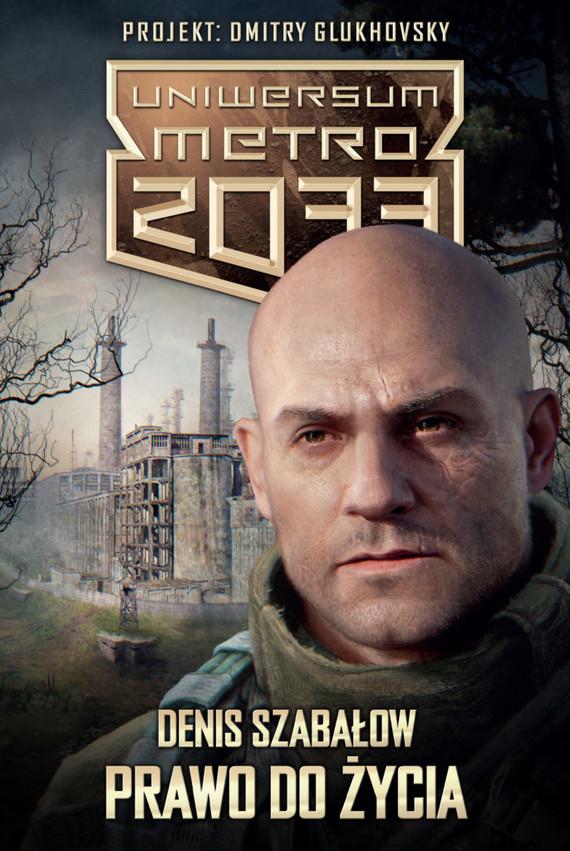 okładka Uniwersum Metro 2033. Prawo do życia, Książka | Denis Szabałow