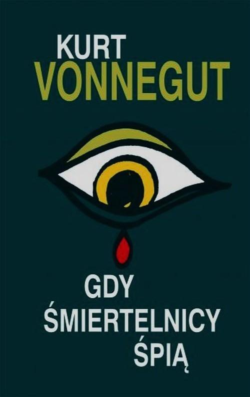 okładka Gdy śmiertelnicy śpią, Książka | Kurt Vonnegut