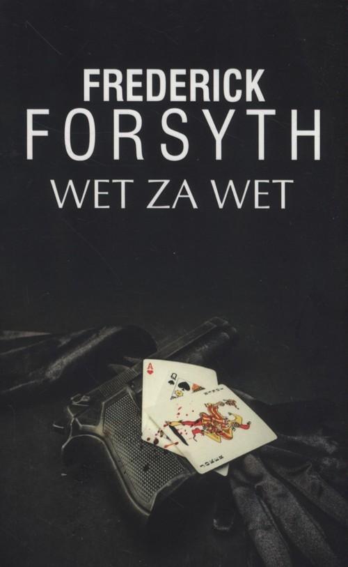 okładka Wet za wet, Książka   Forsyth Frederick