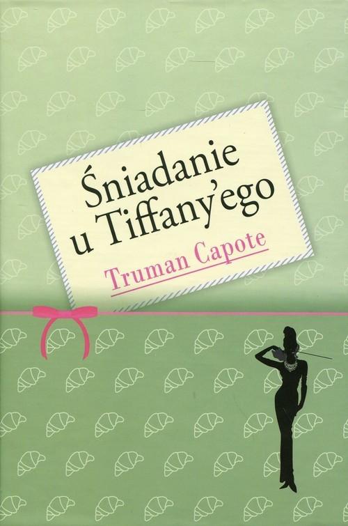 okładka Śniadanie u Tiffany'ego, Książka   Capote Truman