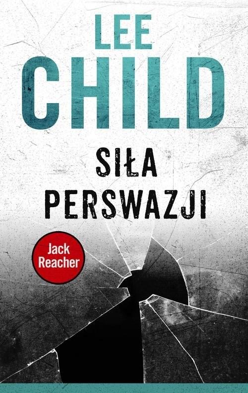 okładka Siła perswazji, Książka | Lee Child