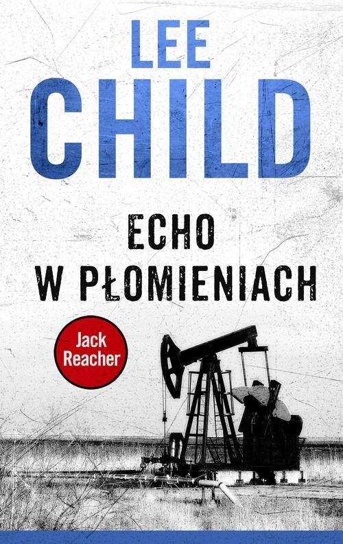 okładka Echo w płomieniachksiążka      Lee Child