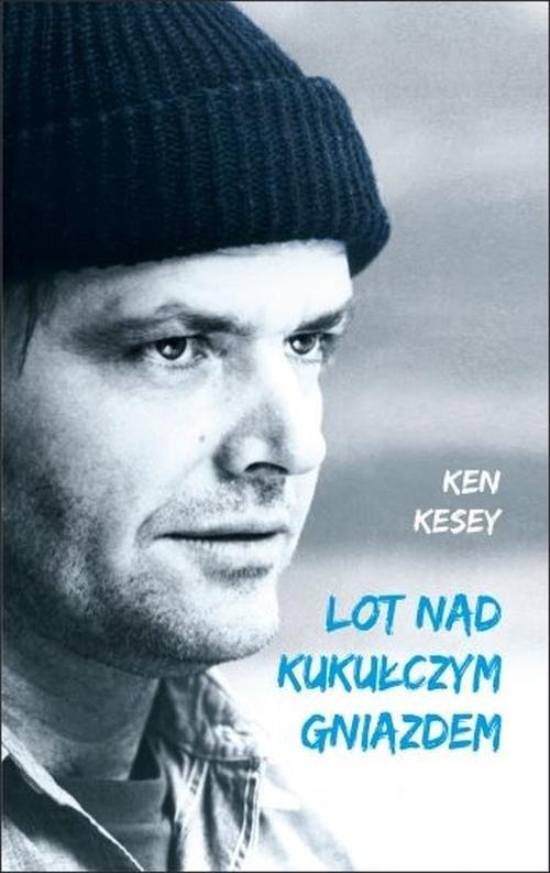okładka Lot nad kukułczym gniazdem, Książka | Kesey Ken
