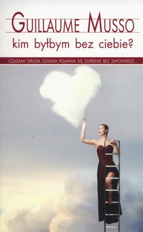 okładka Kim byłbym bez ciebie?książka      Guillaume Musso