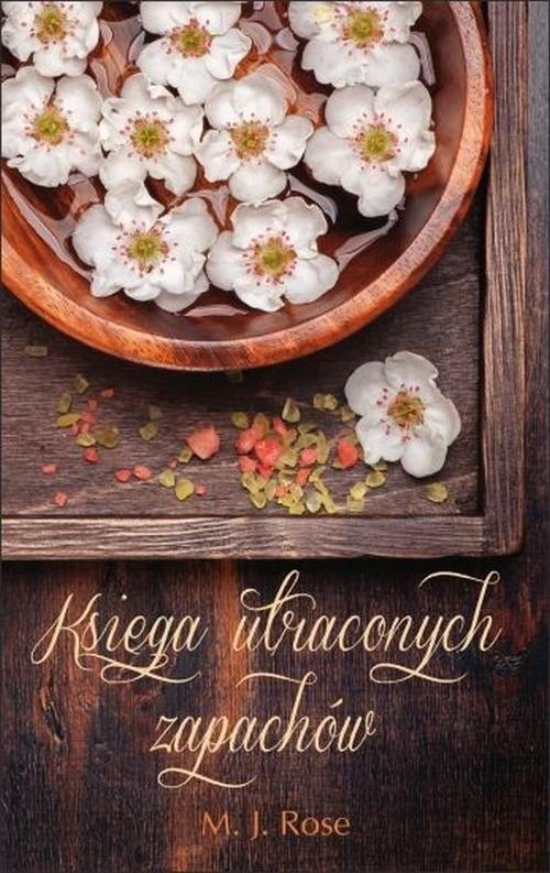 okładka Księga utraconych zapachów, Książka | M. J. Rose