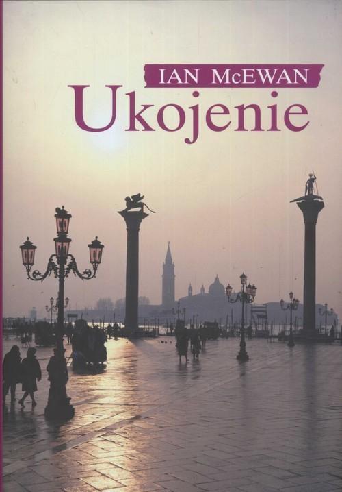 okładka Ukojenie, Książka | Ian McEwan