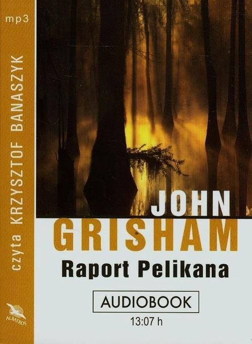 okładka Raport Pelikana audiobook, Książka | Grisham John