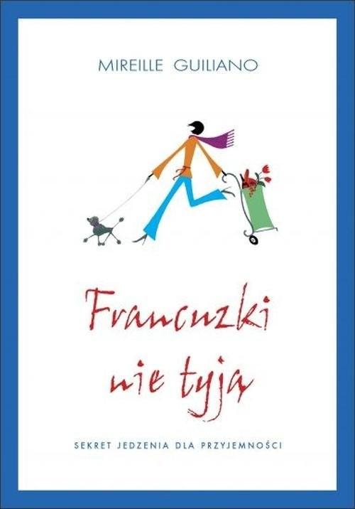 okładka Francuzki nie tyją, Książka   Guiliano Mireille