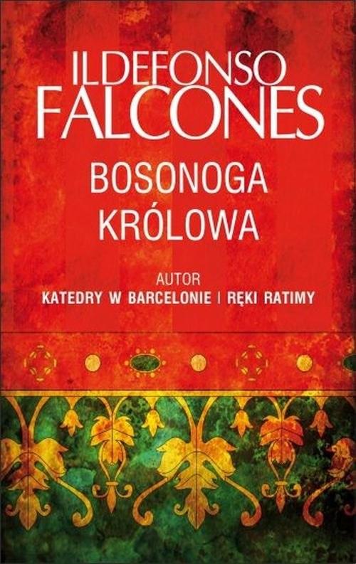 okładka Bosonoga królowa, Książka | Falcones Ildefonso
