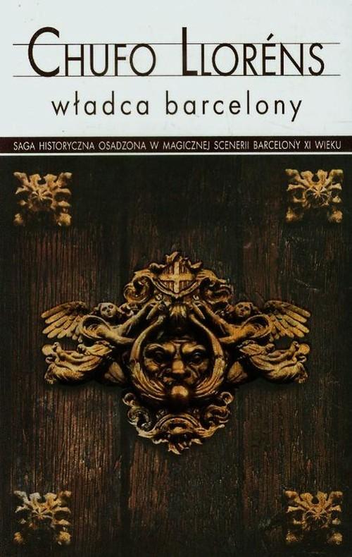 okładka Władca Barcelony, Książka | Llorens Chufo