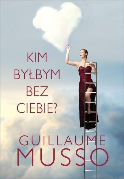 okładka Kim byłbym bez ciebie?, Książka | Musso Guillaume