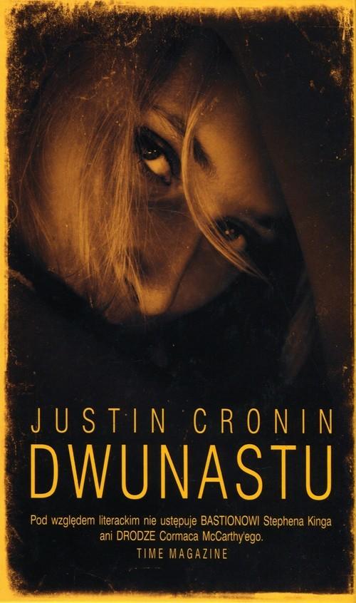 okładka Dwunastu, Książka   Cronin Justin