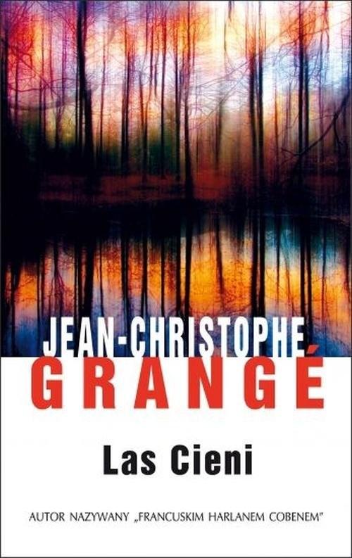 okładka Las cieni, Książka   Jean-Christophe Grange